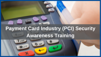Payment Card Industry (PCI) Security Awareness Training