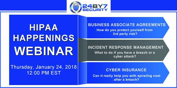 HIPAA Happenings Complimentary Healthcare Security Webinar 24By7Security