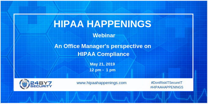 HIPAA compliance office manager perspective 24by7security 21-may-2019-Web-1