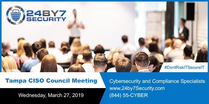 Tampa CISO council 27-Mar-2019 24By7Security